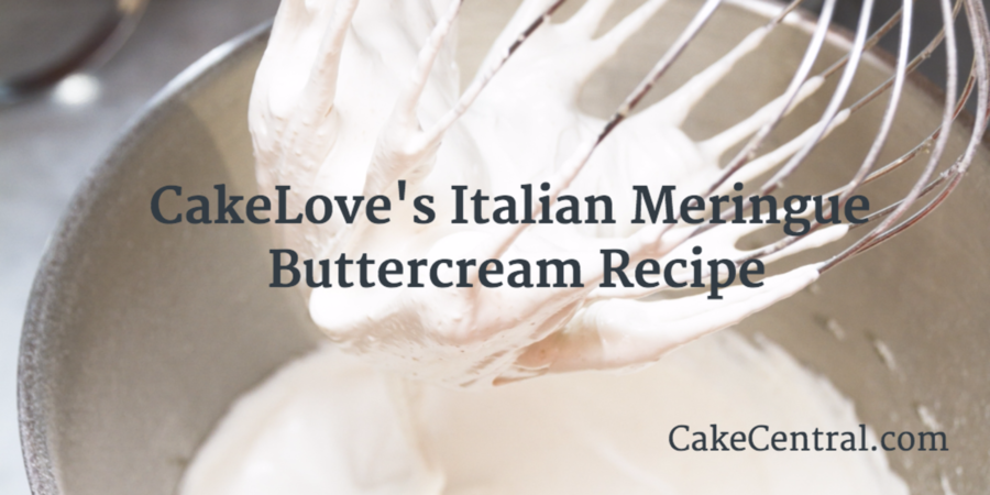 900_cakeloves-italian-meringue-buttercre