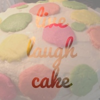 live laugh cake  Cake Central Cake Decorator Profile