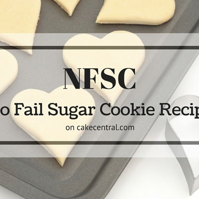 NFSC - No Fail Sugar Cookie Recipe on Cake Central