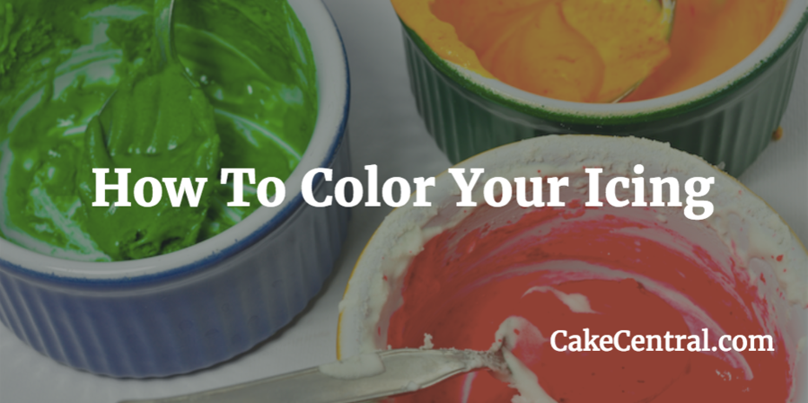 How To Color Your Icing - CakeCentral.com