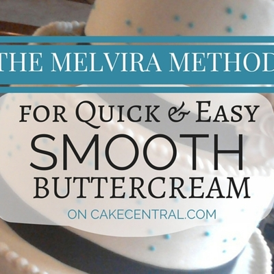 The Melvira Method for Quick & Easy Smooth Buttercream on Cake Central