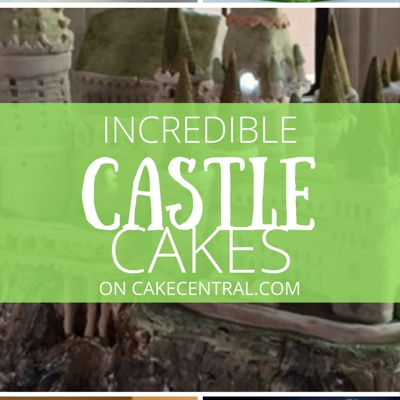 Incredible Castle Cakes on Cake Central