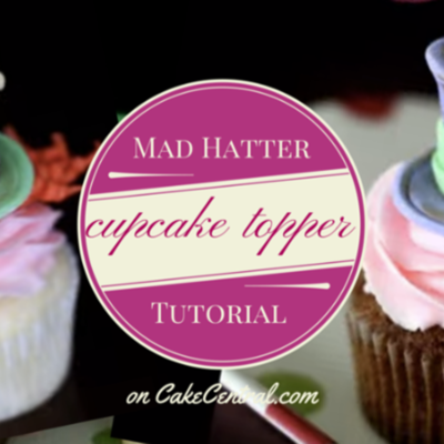 Mad Hatter Fondant Cupcake Topper Tutorial on Cake Central