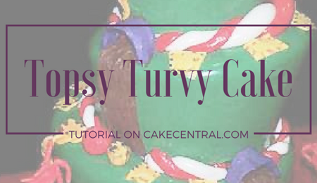 How To Make a Topsy-Turvy Whimsical Cake