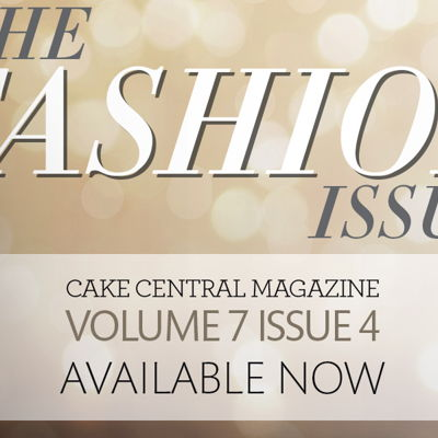2016 Cake Central Magazine Fashion Issue on Cake Central