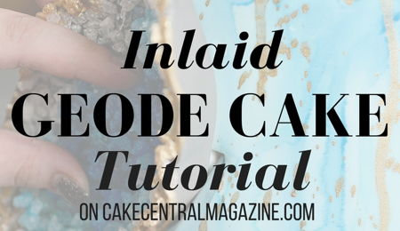 Cake Central Magazine Inlaid Geode Cake Tutorial