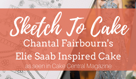 Sketch to Cake: Chantal Fairbourn's Elie Saab Inspired Couture Wedding Cake