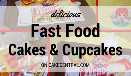 Top Fast Food Cakes