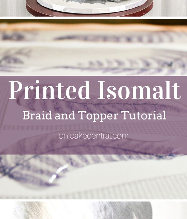 Printed Isomalt Braid and Topper