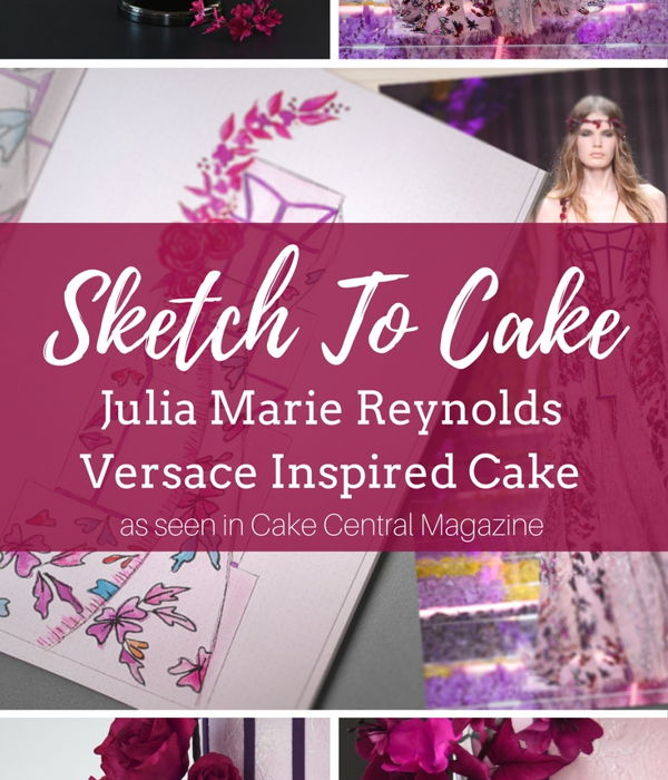 Sketch to Cake: Julia Marie Reynolds' Versace...