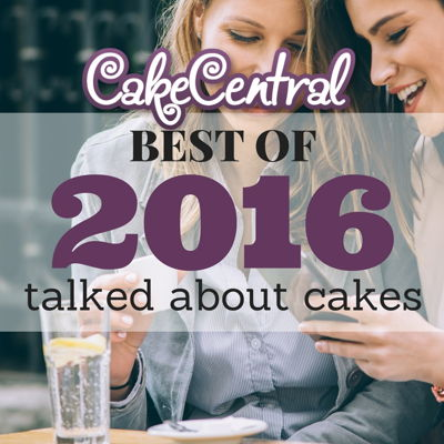 Most Talked About Cakes of 2016 on Cake Central
