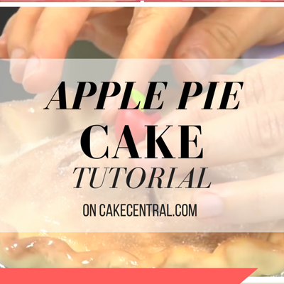 Apple Pie Cake Tutorial on Cake Central