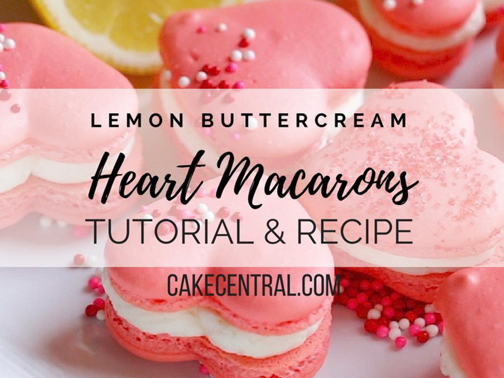 Valentine Heart Shaped Macaron with Lemon Buttercream Tutorial ...