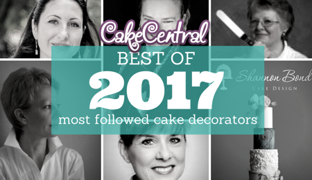 2017 Most Followed Cake Decorators on Cake Central