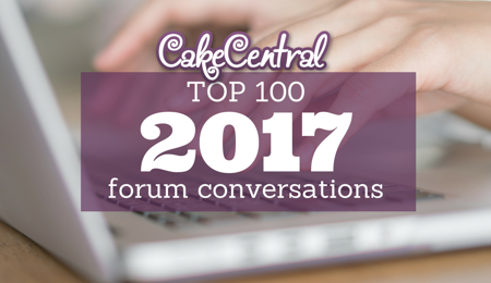Top Forum Conversations On Cake Central In 2017