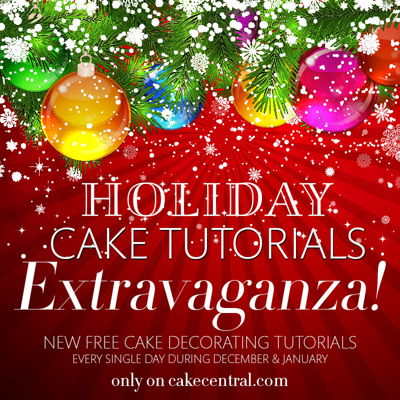 Announcing Cake Central's Holiday Cake Tutorials Extravaganza! on Cake Central