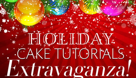 Announcing Cake Central's Holiday Cake Tutorials Extravaganza!
