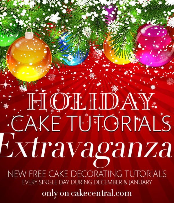 Announcing Cake Central's Holiday Cake Tutorials...