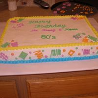 80's Theme Birthday Cake  not very pleased with this cake because I had no clue what to do. the customer suggested just bright colors and that's what he got....