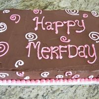 "Merfday Cake   Chocolate cake with chocolate frosting and buttercream accents made for my friend Meredith who we nicknamed ""Merf"""