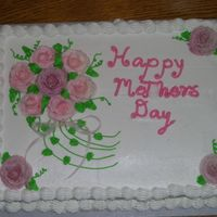 Mothers Day Cake Strawberry cake with BC icing. Roses are made with BC icing. I've relented that Royal icing makes for better roses. Period!