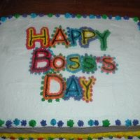 Boss's Day I made this cake for my boss.