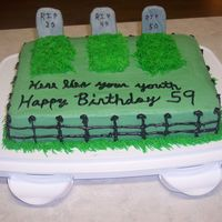 Over The Hill Grave Yard Birthday cake for my DH.