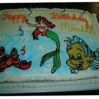 Meredith's Under The Sea Birthday Cake 11x15 sheet with fbct of Ariel, Flounder, and Sebastian . She liked it......also one of my first fbct. They are fun!