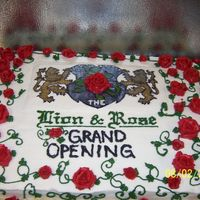 Grand Opening Lion And Rose Cake I made this cake for the grand opening of a restaurant called the Lion and Rose. It was 24 x 36 inches and all of the roses were made of...