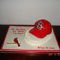 St. Louis Cardinals Grooms Cake  First Baseball Cap. Funniest thing. Got to the reception and saw that the Grooms name was Byron. I was just too outdone. Could have sworn...