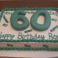 60Th Birthday Cake Made this for a lady's husband at Church. All she told me was she wanted a sheet cake, so not much to work with and I am not creative...