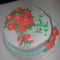 Rose Cake I never thought I would finish this cake. I just started a new overnight job yesterday, so I baked the cake right before work, took it out...