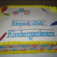 Last Day Of Kindergarten My daughter's Kindergarten class was not allowed to have a graduation, but we could have a cake. Some of the mom's kept asking...