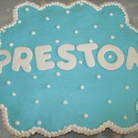 Baby Shower Cake For Little Preston My creative juices were not with me for this cake... I wish I would of done more.. My girlfriend said her sister loved it though..... I...