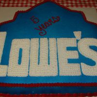 Lowe's Cake This was made for the Lowe's Store employees to celebrate their 5 year anniversary.