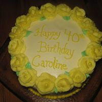 40Th Birthday Cake Just a simple cake made for my SIL's birthday. Her favorite color is yellow. All buttercream. Thanks for looking.