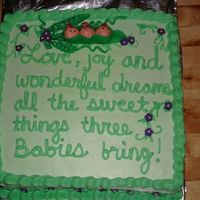 3 Peas In A Pod made this for a lady having triplets. This was my first ti,e making something like this and I was pretty pleased. Red velvet w/ cream...