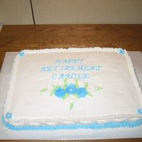 Retirement Cake For A Friend   I starter to decorate the cake when the lights went out.I'am still happy with it