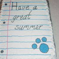 Notebook Paper Cake I made this for our last contract day at school.