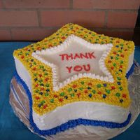 Thank You Cake This cake was for the teachers at my son's school. It is 3 layers....a chocolate layer between 2 yellow layers....it was HUGE!