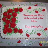 Birthday Cake W/red Roses My best friends daughters ordered this for their mom. I was touched by the thought they put into the wording. All bc.