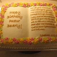 Birthday Bible Cake This was for our associate Pastor's birthday with her favorite Bible verse. 1/2 white, 1/2 chocolate, all vanilla buttercream icing,...