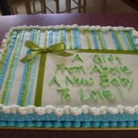 Baby Shower French vanilla cake decorated with all BC and green ribbon. The saying on the cake was borrowed from another cake I saw on the sight that I...