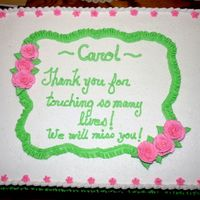 Thank You For All The Lives You Touched This is for a teacher's retirement. Our school colors are green and white. I added the pink so that I could do roses. Everything is...