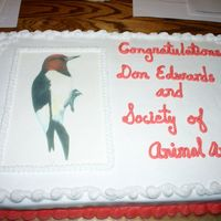Congratulations Don Edwards Full sheet cake with buttercream icing. The red headed woodpecker is an edible image of a drawing by Don Edwards. That is his trademark on...