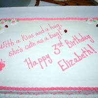 Happy Birthday Elizabeth Full sheet cake with buttercream icing. Birthday girl requested pink, daisies, and lady bugs.