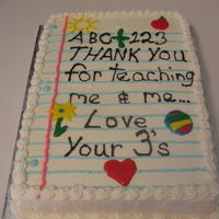 Teacher End Of Year Thank You White cake / B/C frosting / decorations in piping gel.