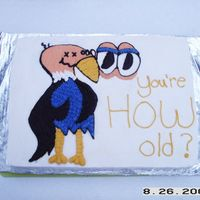 Old Buzzard Cake This is a combo of 2 cakes I saw on this site, a buzzard and a U R how old cake. It's not perfect, U can see the yellow gel color I...