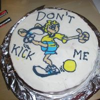 Don't Kick Me - Kickball Cake I made this for my kickball game tommorow. My team's name is Don't Kick Me. This is my 1st buttercream transfer. Its a sponge...
