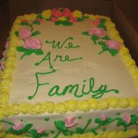 We Are Family   family cook out------11x15 strawberry filling, white almond sour cream cake with BC -------the heat hit it, but we enjoyed it anyway